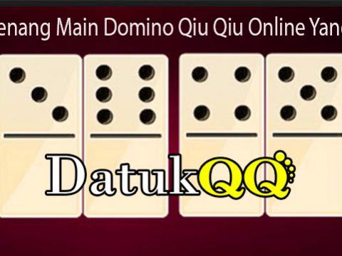 Cara Menang Main Domino Qiu Qiu Online Yang Tepat