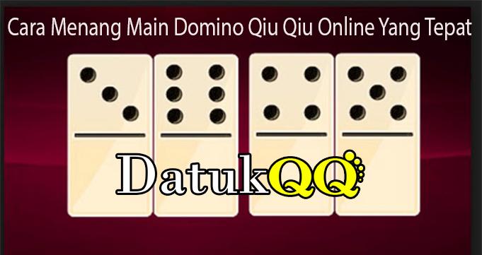 Cara Menang Main Domino Qiu Qiu Online Yang Tepat Almlky