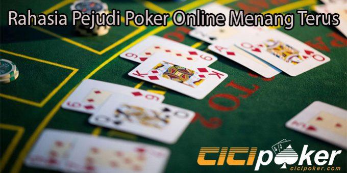 Rahasia Pejudi Poker Online Menang Terus